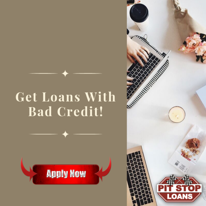 Get Loans With Bad Credit!